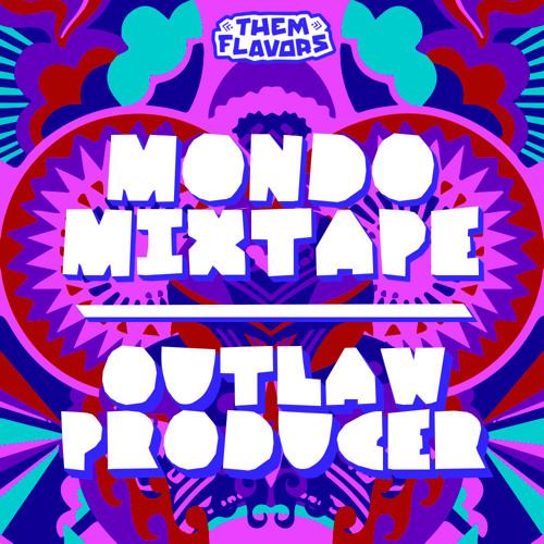 Mondo Mixtapes: Outlaw Producer