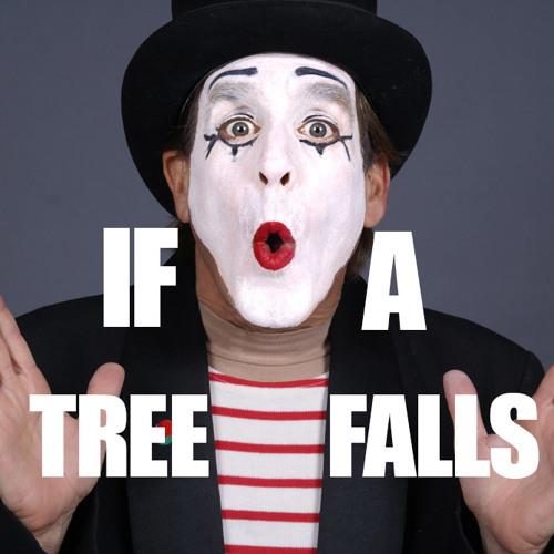 (10) If A Tree Falls