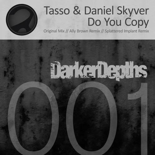 Tasso & Daniel Skyver - Do You Copy (Ally Brown Remix)