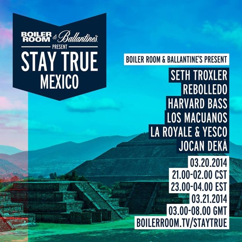 Rebolledo 60 min Dj Set - Boiler Room & Ballantine's Stay True Mexico mix