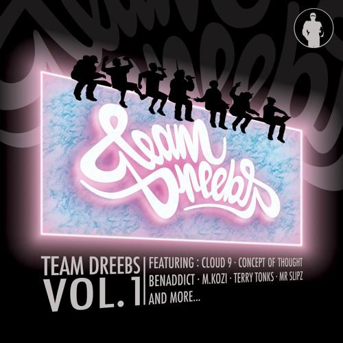 Team Dreebs - I Had A Dreeb (Prod. Cloud 9) (TEAMDREEBS VOL.1 AVAILABLE ON BANDCAMP NOW)