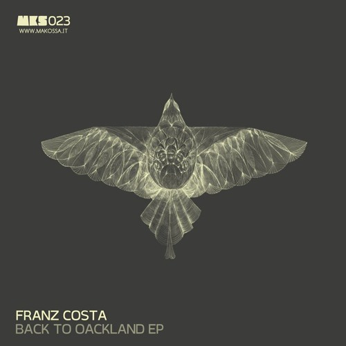 Franz Costa - Back To Oackland (Original Mix)[MAKOSSA]
