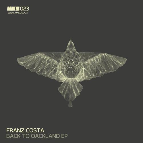 Franz Costa - Back To Oackland EP [MAKOSSA]