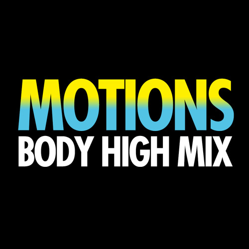 MOTIONS - BODY HIGH MIX