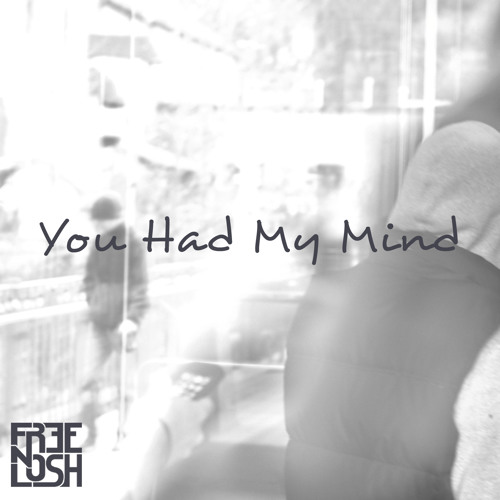 Free n Losh - You Had My Mind