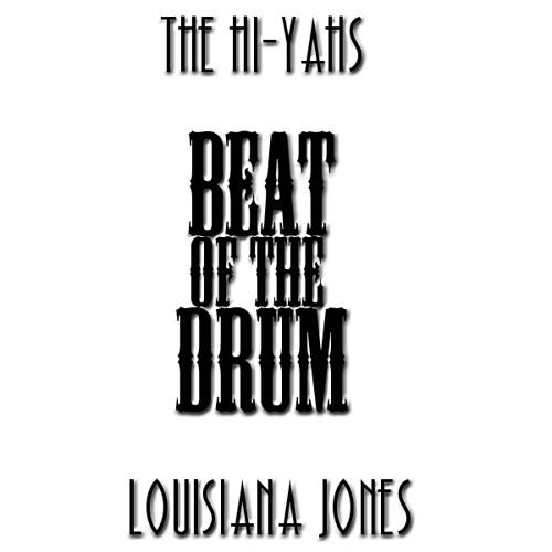 The Hi-Yahs X Louisiana Jones - Beat Of The Drum (Original Mix)