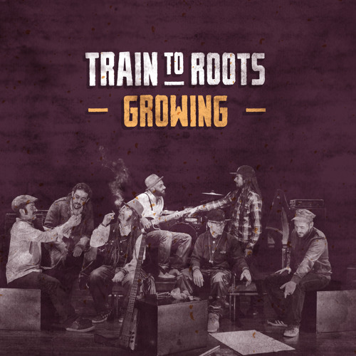 Album-Mix: Train To Roots - Growing [INRI 2014]