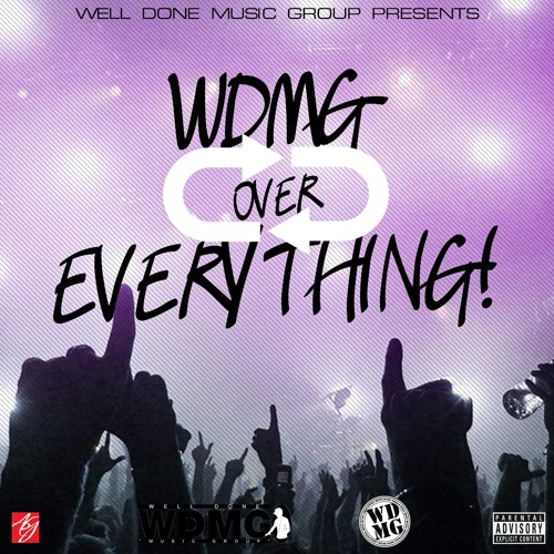 "- WDMG Over Everything "" The Mix-tape "" (Mixed By Albyy)"