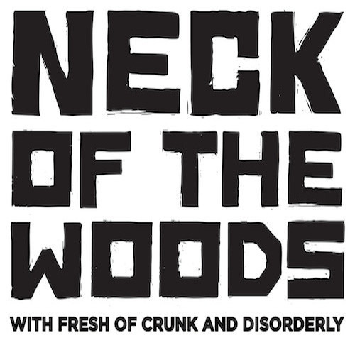 Neck Of The Woods - Come And Get Your Aunties Please