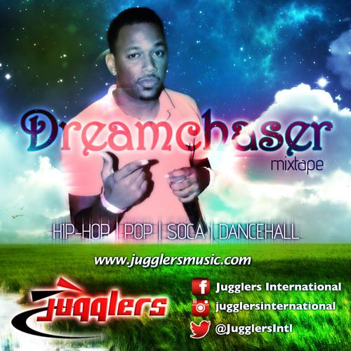 JUGGLERS DREAMCHASER MIXTAPE [APRIL 2014]