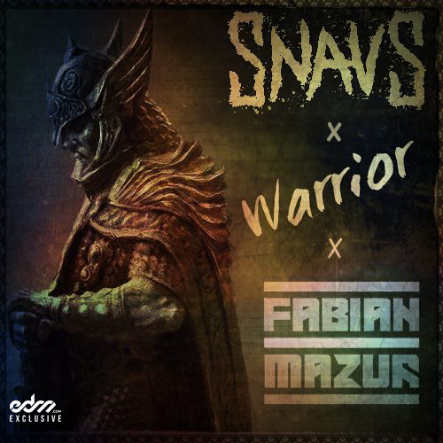 Warrior by Snavs & Fabian Mazur (Instrumental VIP) - EDM.com Exclusive