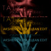 Talk Dirty (Akshen Extra Clean Edit)