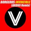 BORGEOUS - INVINCIBLE (ARDIGI Remix) [**Remix Contest**]