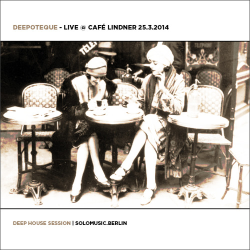 Deepoteque - live @ Café Lindner 25.3.2014 - deep house session
