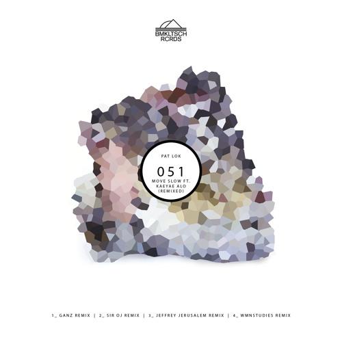 BMKLTSCH051:  Move Slow Feat. Kaeyae Alo (Remixed)