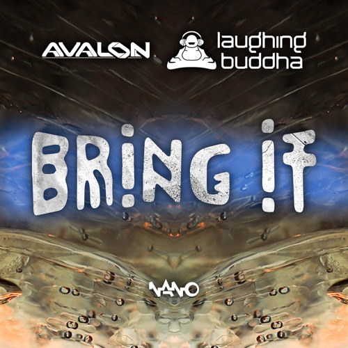 Laughing Buddha & Avalon - Bring It {Now out on Nano Records}