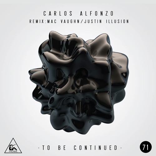 To Be Continued - Carlos Alfonzo - Original Mix - Fierce Animal Recordings
