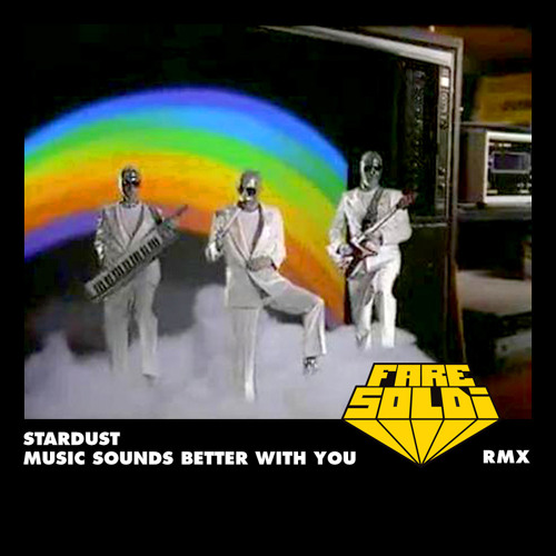 Stardust - Music Sounds Better With You (Fare Soldi Rmx)