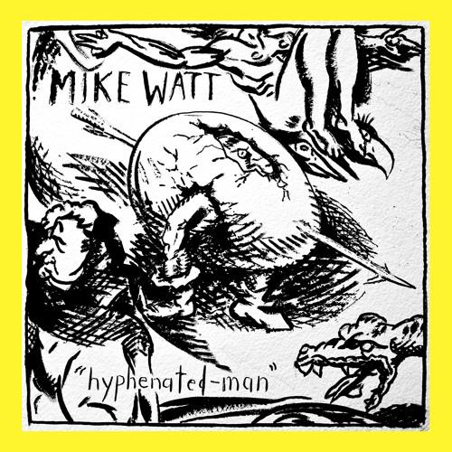 """""""hyphenated-man"""" by mike watt (his third opera)"""