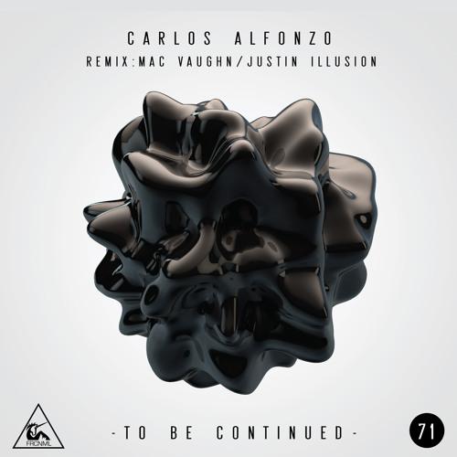Carlos Alfonzo - To Be Continued - Mac Vaughn Remix