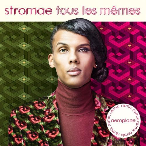 Stromae tous les m mes aeroplane remix by stromae for Tous les cuisinistes