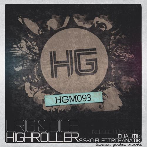 Urig & Dice - Highroller (Sisko Electrofanatik Remix) Human Garden