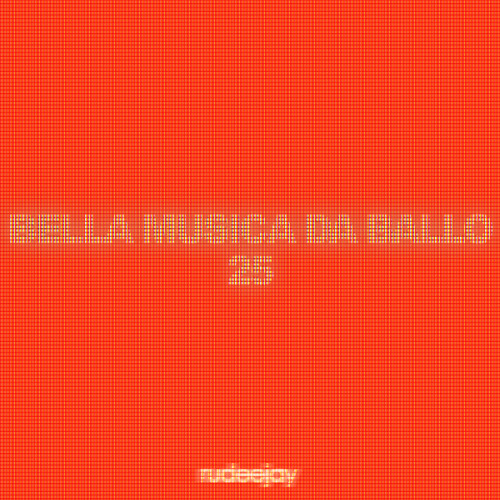 "Rudeejay presents ""BELLA MUSICA DA BALLO 25"""
