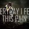 **NEW** Everyday I Feel This Pain w/Hook