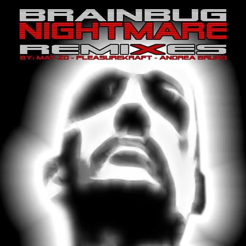 Brainbug - Nightmare (Andrea Bruno Remix)+ MAT ZO & PLEASUREKRAFT Remixes EP [HOUSE OF GOLD RECORDS]