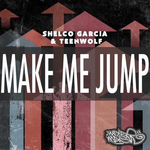 Shelco Garcia & TEENWOLF - Make Me Jump