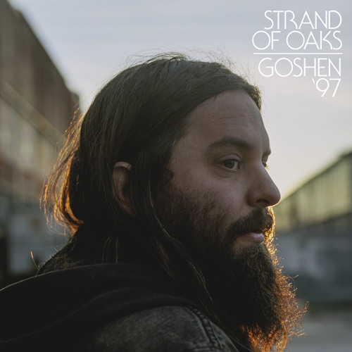 "Strand Of Oaks - ""Goshen '97"""