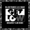 Dillon Francis & DJ Snake - Get Low (Broadway Slim Remix)