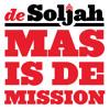 De Soljah - Mas Is De Mission