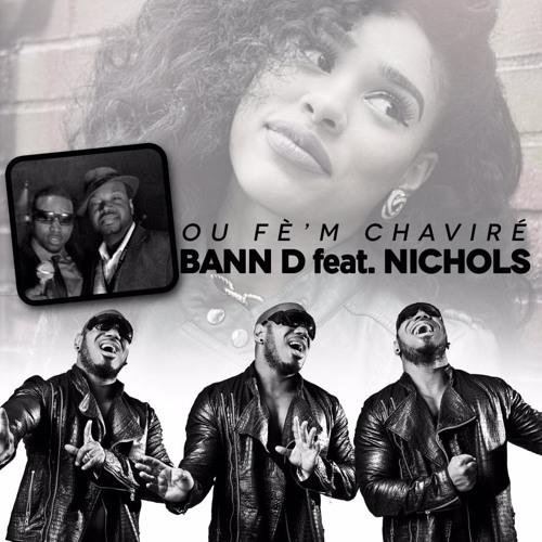 OU FEM CHAVIRE - BANN-D feat NICHOLS ==>  95%