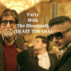 PARTY WITH THE BOOTHNATH YO YO HONEY SINGH(DJ AST TIWANA) *Free Download*