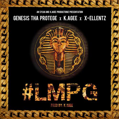 Genesis Tha Protege - #LMPG feat. K.Agee and X-Ellentz