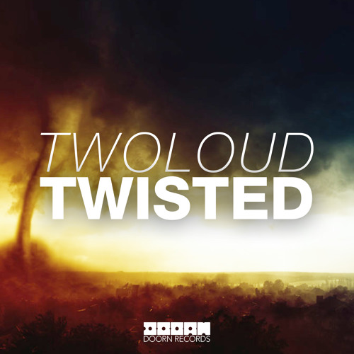 twoloud - Twisted (Available July 14)