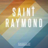 Saint Raymond - Everything She Wants