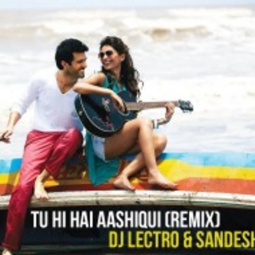 Tu Hi Hai Aashiqui - Remix - DJ Lectro & DJ Sandesh [DEMO]