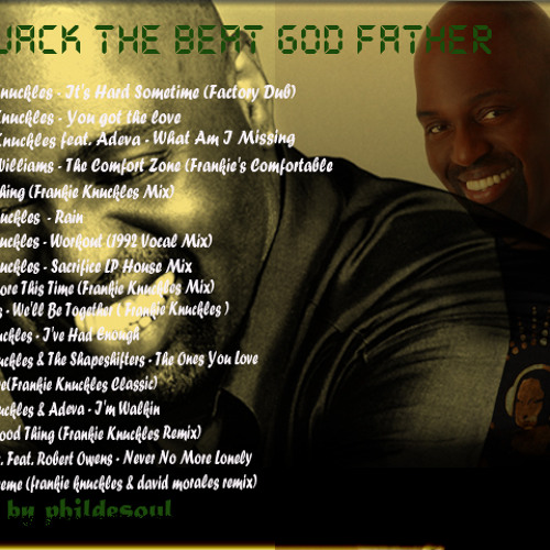 Jack the beat God Father( Frankie Knuckles)