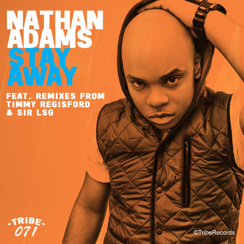 Nathan Adams   'Stay Away' feat. Timmy Regisford & Sir LSG remixes (Preview)