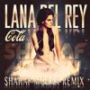 Lana Del Rey - Cola (Shahaf Moran Club Mix)