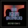 Zedd - Find You (Flaxo Remix)