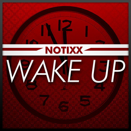 Notixx - Wake Up (FREE DOWNLOAD)