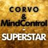 CORVO & MINDCONTROL - SUPERSTAR (ORIGINAL MIX) ******