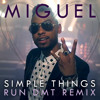 Miguel - Simplethings (RUN DMT Remix) [The DJ List / Exclusive Track]