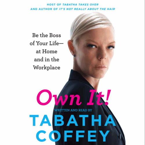 Own It! by Tabatha Coffey