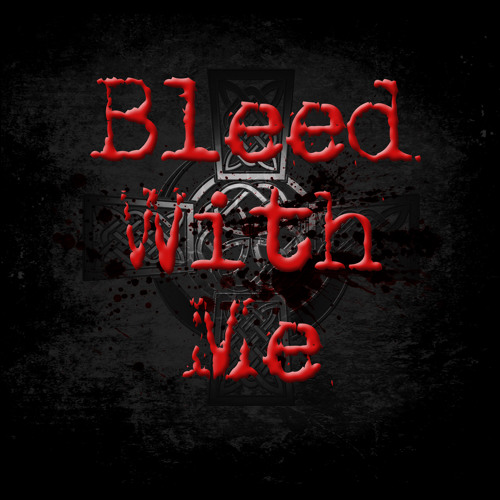 Bleed With Me