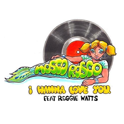I Wanna Love You (feat. Reggie Watts)