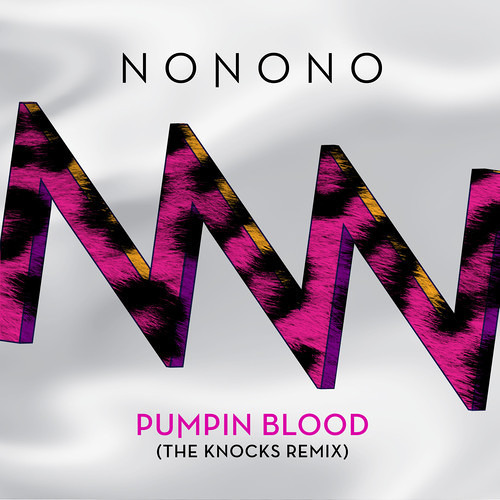 NoNoNo - Pumpin Blood (The Knocks Remix)